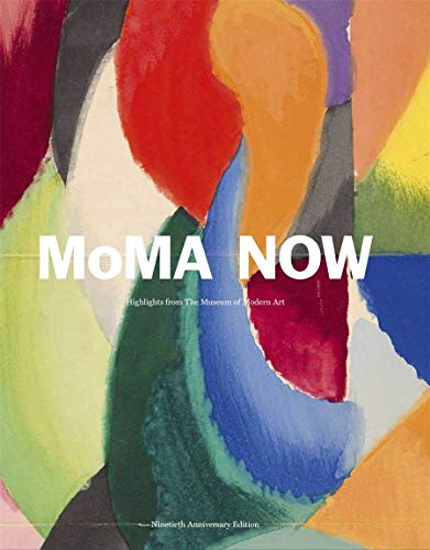 Compare Textbook Prices for MoMA Now: Highlights from The Museum of Modern Art, New York  ISBN 9781633451001 by Bajac, Quentin,Cherix, Christophe,Comer, Stuart,Roy, Rajendra,Stierli, Martino,Temkin, Ann,Lowry, Glenn