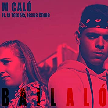 Bailaló (feat. El Tete 95, Jesús Chule)