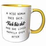 3dRose Mug_235519_8 A Wise Woman Once Said Fuck This Shit and SHE Lived Happily Ever, Ceramic, Yellow/White