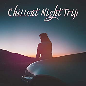 Chillout Night Trip