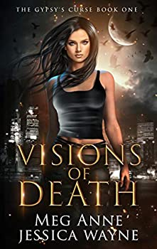 Visions of Death  A Paranormal Romance  The Gypsy s Curse Book 1