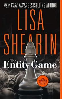 The Entity Game: An Aurora Donati Novel by [Lisa Shearin]