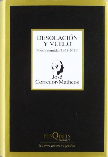 Desolación y vuelo: Poesía reunida (1951-2011) (Nuevos Textos Sagrados)