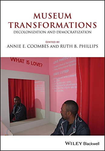 Compare Textbook Prices for Museum Transformations: Decolonization and Democratization 1 Edition ISBN 9781119642046 by Coombes, Annie E.,Phillips, Ruth B.