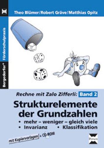 Zalo Zifferli: Strukturelemente der Grundzahlen: Band 2: mehr - weniger - gleich viel, Invarianz, Klassifikation (1. bis 3. Klasse) (Rechnen mit Zalo Zifferli)