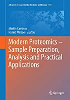 Modern Proteomics – Sample Preparation, Analysis and Practical Applications (Advances in Experimental Medicine and Biology, 919)