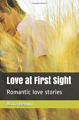 Love at First Sight: Romantic love stories