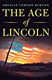 The Age of Lincoln: A History