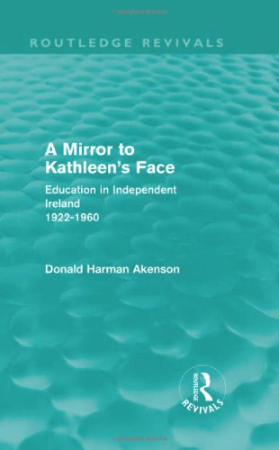 A Mirror to Kathleen's Face: Education in Independent Ireland 1922-60 (Routledge Revivals)