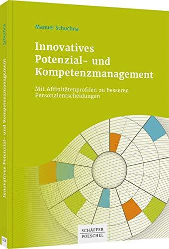 Innovatives Potenzial- und Kompetenzmanagement: Mit Affinitätenprofilen zu besseren Personalentscheidungen