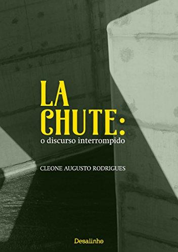 La Chute: o discurso interrompido (Portuguese Edition)