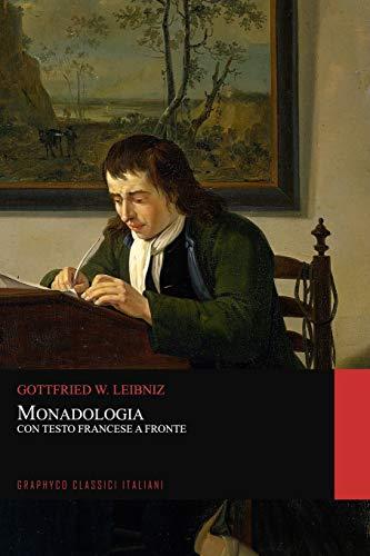 Monadologia. Con Testo Francese a Fronte (Graphyco Classici Italiani)