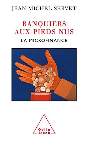 Banquiers aux pieds nus: La microfinance