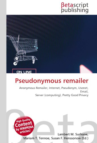 Pseudonymous remailer: Anonymous Remailer, Internet, Pseudonym, Usenet, Email, Server (computing), Pretty Good Privacy