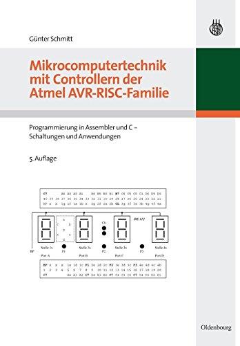Mikrocomputertechnik mit Controllern der Atmel Avrriscfamilie: Programmierung in Assembler und C Schaltungen und Anwendungen: Programmierung in Assembler und C - Schaltungen und Anwendungen