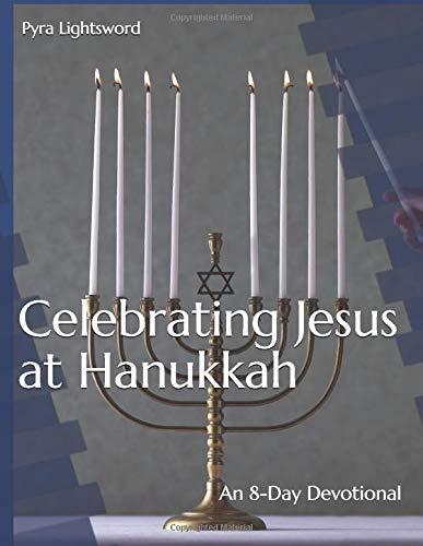 Celebrating Jesus at Hanukkah: An 8-Day Devotional