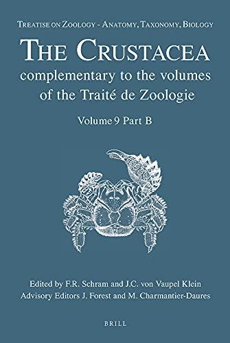 Treatise on Zoology - Anatomy, Taxonomy, Biology. the Crustacea, Volume 9 Part B: Decapoda: Astacidea P.P. (Enoplometopoidea, Nephropoidea), ... Glypheidea, Axiidea, Gebiidea, and Anomura