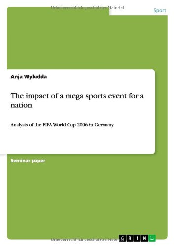 The impact of a mega sports event for a nation: Analysis of the FIFA World Cup 2006 in Germany