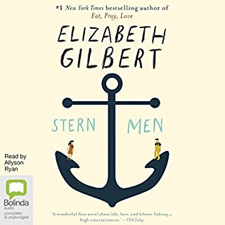 Stern Men                   By:                                                                                                                                 Elizabeth Gilbert                               Narrated by:                                                                                                                                 Allyson Ryan                      Length: 11 hrs and 20 mins     3 ratings     Overall 4.7