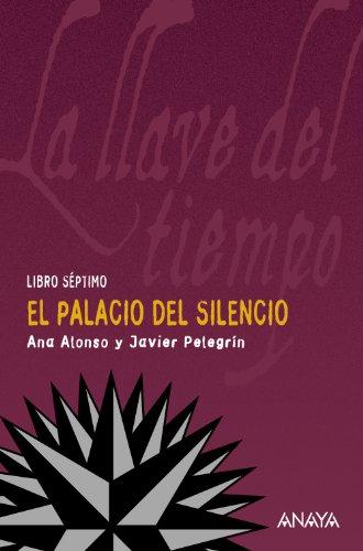 El Palacio del Silencio: La llave del tiempo, VII (Literatura Juvenil (A Partir De 12 Años) - La Llave Del Tiempo)