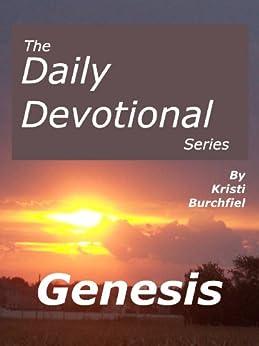 The Daily Devotional Series: Genesis by [Kristi Burchfiel]