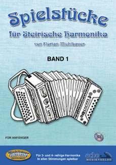 SPIELSTUECKE FUER STEIRISCHE HARMONIKA 1 - arrangiert für Steirische Handharmonika - Diat. Handharmonika - mit CD [Noten / Sheetmusic] Komponist: MICHLBAUER FLORIAN