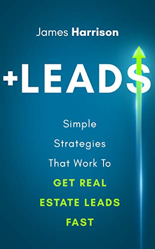 Real Estate Investing Books! - +LEADS: Simple Strategies That Work To Get Real Estate Leads Fast