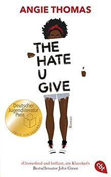 The Hate U Give: Ausgezeichnet mit dem Deutschen Jugendliteraturpreis 2018 (German Edition) by [Angie Thomas, Henriette Zeltner-Shane]