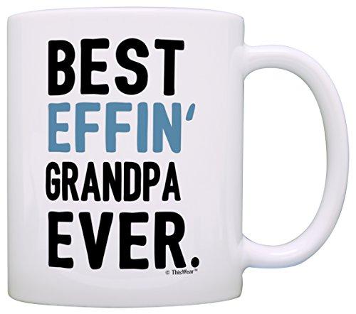 Funny Grandpa Mug Best Effin Grandpa Ever Fathers Day Mug for Grandpa Coffee Mug Tea Cup White