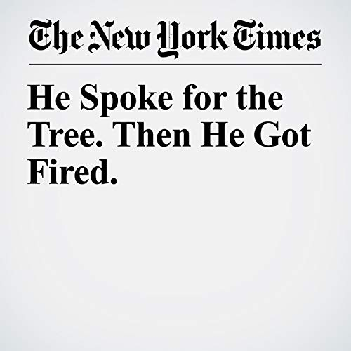 He Spoke for the Tree. Then He Got Fired. copertina