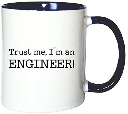 Mister Merchandise Kaffeetasse Becher Trust me, I´m an Engineer! Ingenieur, Farbe: Weiß-Blau