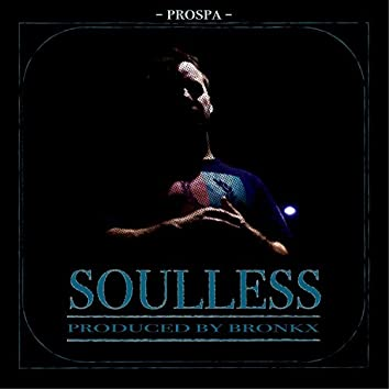 Soulless (feat. Bronkx)