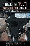 Trials of 1971 Bangladesh Genocide: Through a Legal Lens (English Edition)