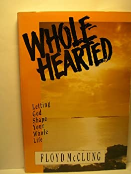 Wholehearted: Letting God Shape Your Whole Life 083081325X Book Cover