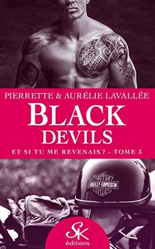 Et si tu me revenais?: Black Devils, T3