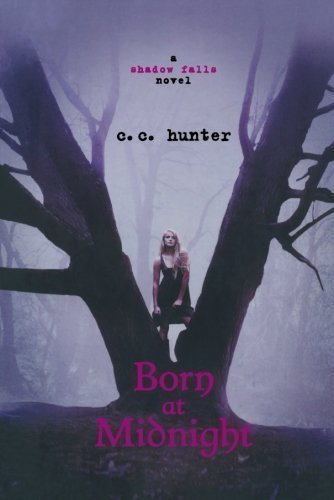 Born at Midnight (A Shadow Falls Novel) by Hunter, C. C. (2011) Paperback