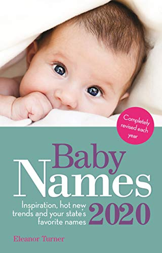 Compare Textbook Prices for Baby Names 2020: This Year's Best Baby Names: State to State 9th Edition ISBN 9781910336601 by Turner, Eleanor