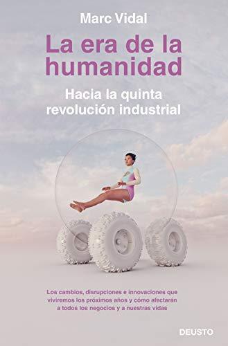 La era de la humanidad: Hacia la quinta revolución industrial
