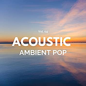 Acoustic Ambient Pop - Vol. 04