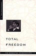 Total Freedom: The Essential Krishnamurti (English Edition)
