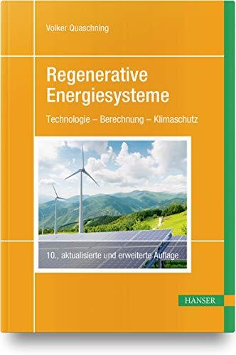 Regenerative Energiesysteme: Technologie – Berechnung – Klimaschutz