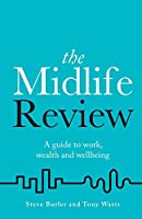 The Midlife Review: A guide to work, wealth and wellbeing