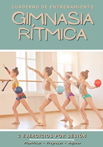 Cuaderno De Entrenamiento Gimnasia Rítmica: Libro de ejercicios y plan de entrenamiento - Planificación deportiva - Evaluar y apuntar objetivos