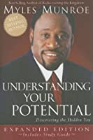 Understanding Your Potential Expanded Edition by Myles Munroe(2006-01-01)