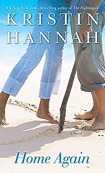 Home Again: A Novel by [Kristin Hannah]