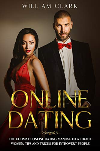 Online dating: THE ULTIMATE ONLINE DATING MANUAL TO ATTRACT...