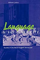Language in the Inner City: Studies in the Black English Vernacular (Conduct and Communication)