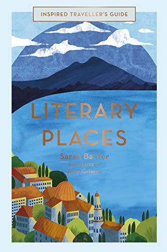 Compare Textbook Prices for Literary Places Inspired Traveller's Guides Illustrated Edition ISBN 9781781318102 by Baxter, Sarah,Grimes, Amy