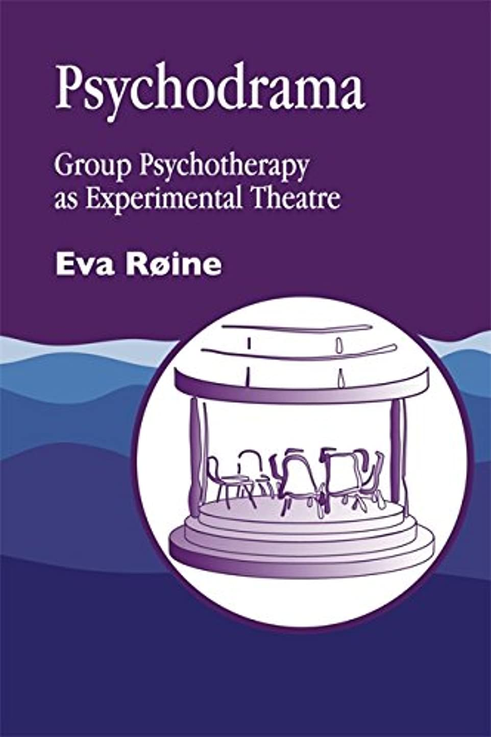 所有者ハリウッド素朴なPsychodrama: Group Psychotherapy As Experimental Theater : Playing the Leading Role in Your Own Life