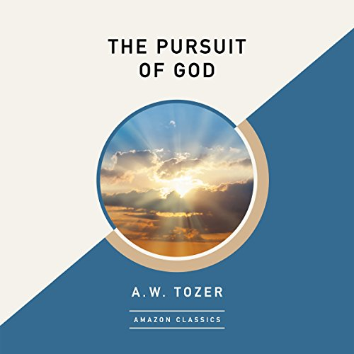The Pursuit of God (AmazonClassics Edition) audiobook cover art
